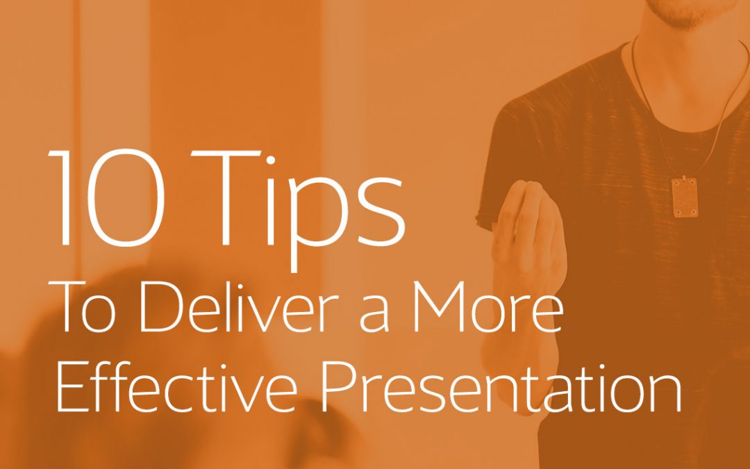 10 Tips to Deliver a More Effective Presentation